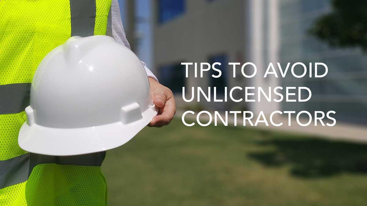 Avoid unlicensed contractors